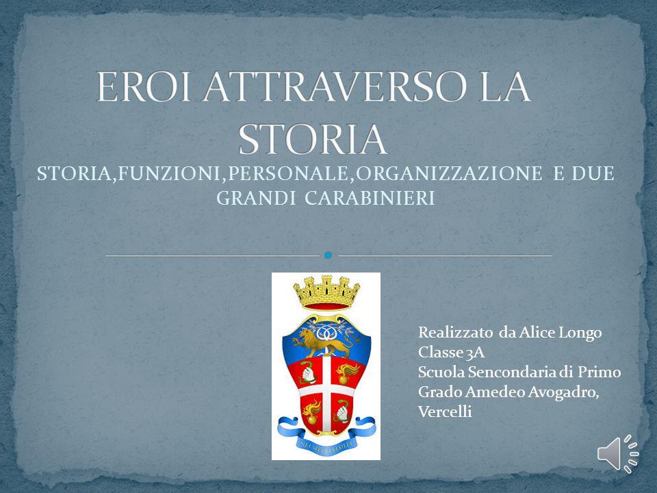 I carabinieri occupano da sempre un posto privilegiato nell immaginario e nella considerazione degli Italiani, di cui hanno accompagnato l intera storia nazionale.