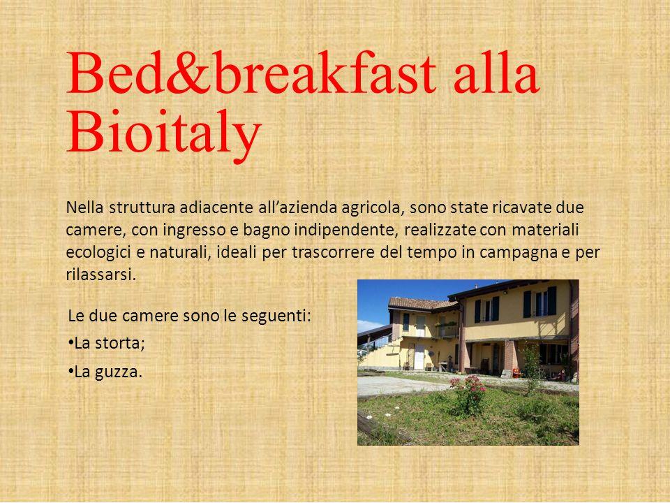 Bed&breakfast alla Bioitaly Nella struttura adiacente all'azienda agricola, sono state ricavate due camere, con ingresso e bagno indipendente, realizz