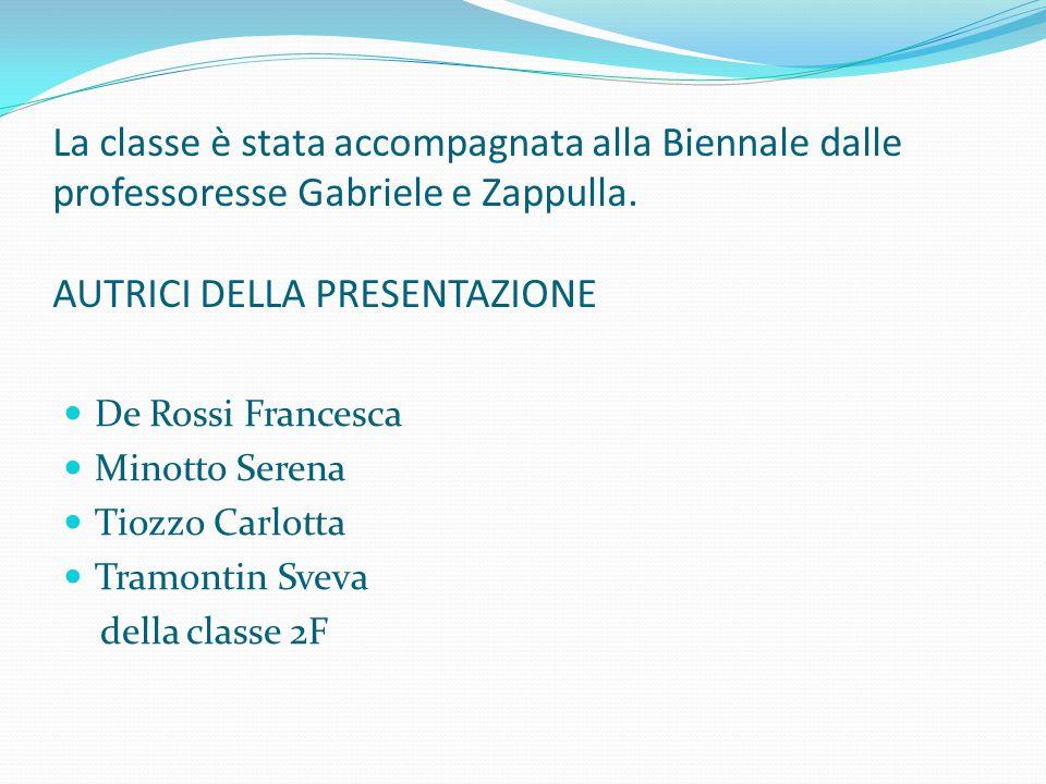 La classe è stata accompagnata alla Biennale dalle professoresse Gabriele e Zappulla.