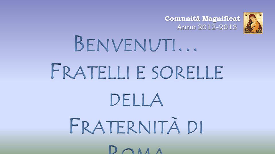 Comunità Magnificat Anno 2012-2013 Anno 2012-2013
