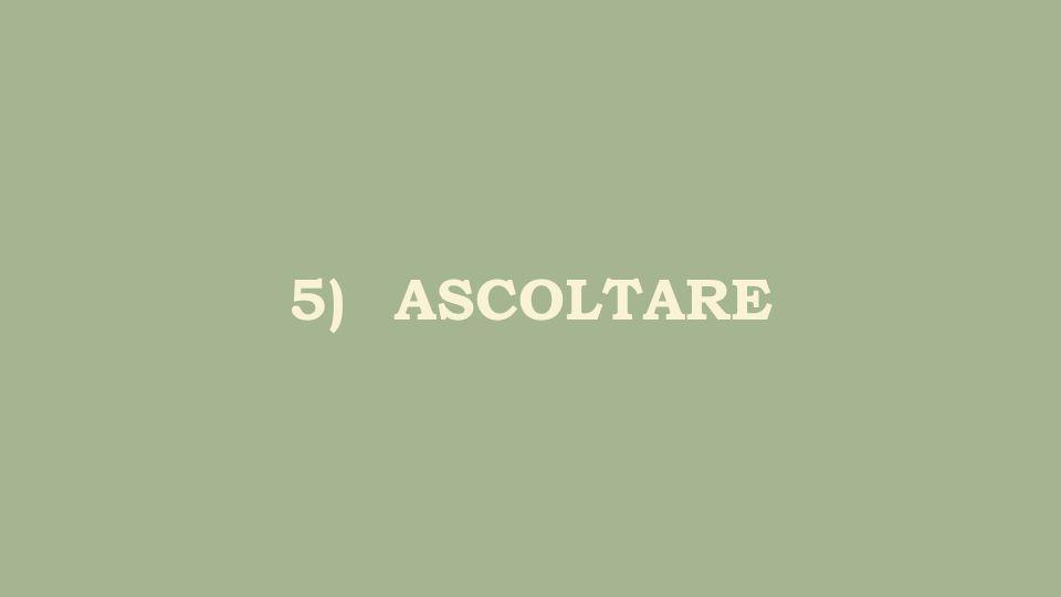 5)ASCOLTARE