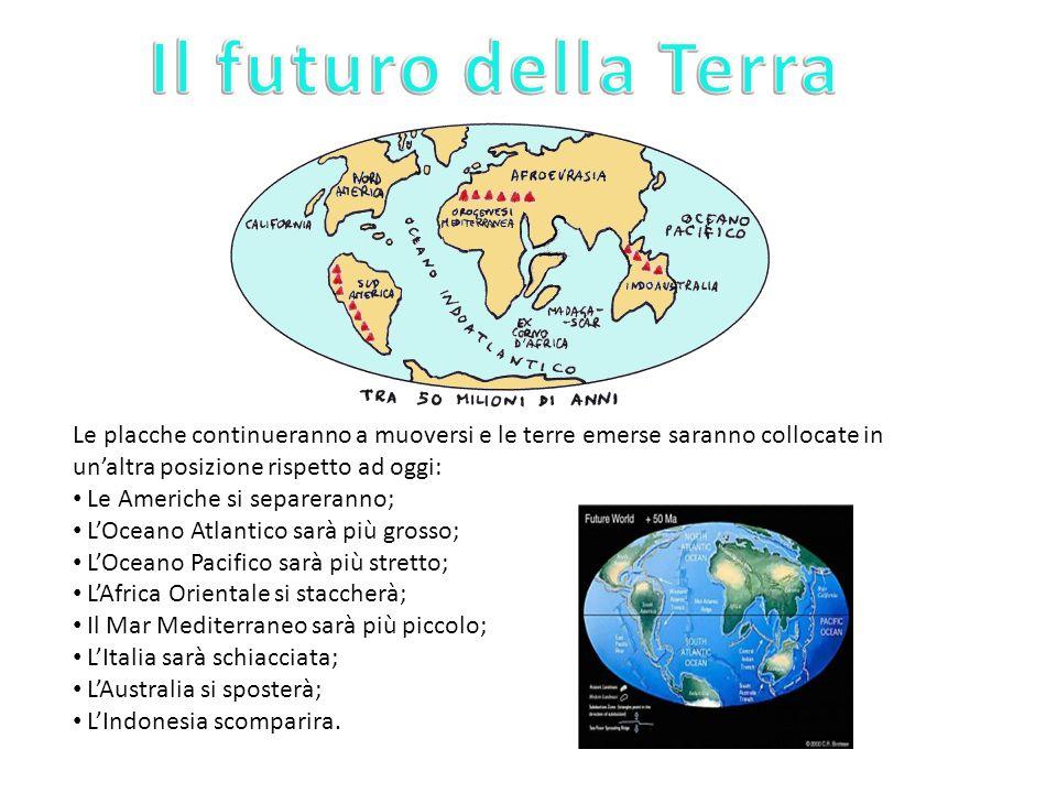 Le placche continueranno a muoversi e le terre emerse saranno collocate in un'altra posizione rispetto ad oggi: Le Americhe si separeranno; L'Oceano A