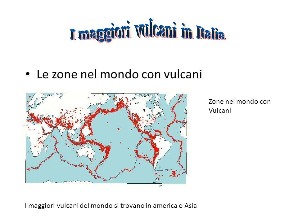 Le zone nel mondo con vulcani I maggiori vulcani del mondo si trovano in america e Asia Zone nel mondo con Vulcani