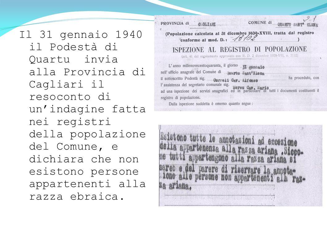 Il 31 gennaio 1940 il Podestà di Quartu invia alla Provincia di Cagliari il resoconto di un'indagine fatta nei registri della popolazione del Comune,