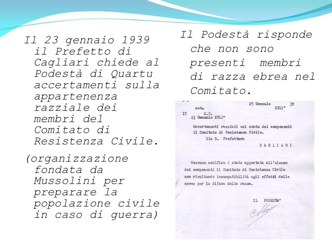 Il 23 gennaio 1939 il Prefetto di Cagliari chiede al Podestà di Quartu accertamenti sulla appartenenza razziale dei membri del Comitato di Resistenza