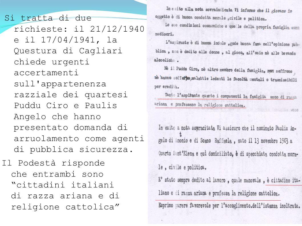 Si tratta di due richieste: il 21/12/1940 e il 17/04/1941, la Questura di Cagliari chiede urgenti accertamenti sull'appartenenza razziale dei quartesi