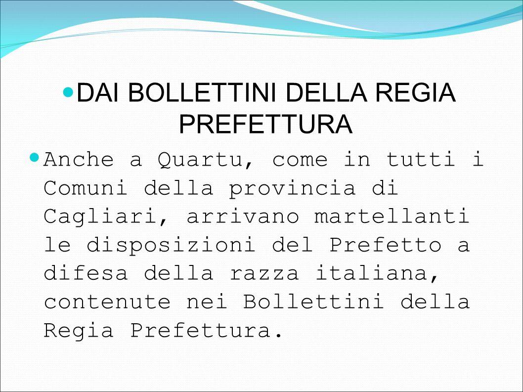 DAI BOLLETTINI DELLA REGIA PREFETTURA Anche a Quartu, come in tutti i Comuni della provincia di Cagliari, arrivano martellanti le disposizioni del Pre