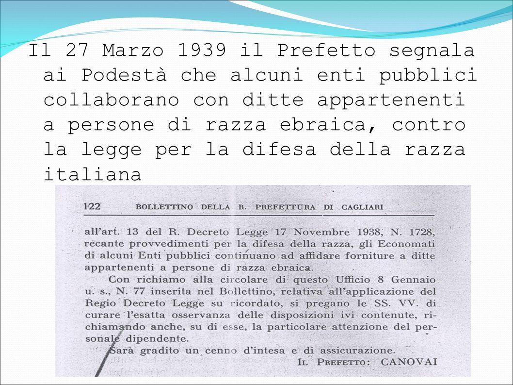 Il 27 Marzo 1939 il Prefetto segnala ai Podestà che alcuni enti pubblici collaborano con ditte appartenenti a persone di razza ebraica, contro la legg