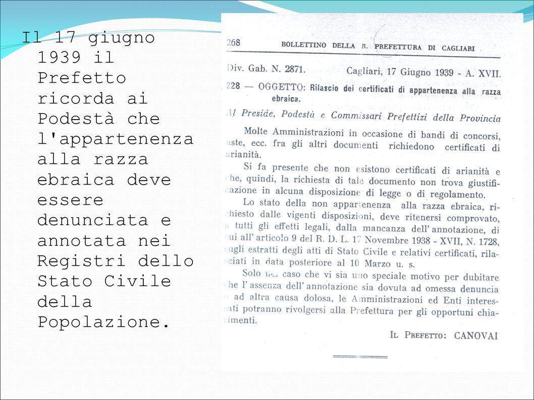 Il 17 giugno 1939 il Prefetto ricorda ai Podestà che l'appartenenza alla razza ebraica deve essere denunciata e annotata nei Registri dello Stato Civi