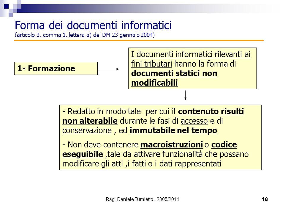 18 1- Formazione I documenti informatici rilevanti ai fini tributari hanno la forma di documenti statici non modificabili - Redatto in modo tale per c