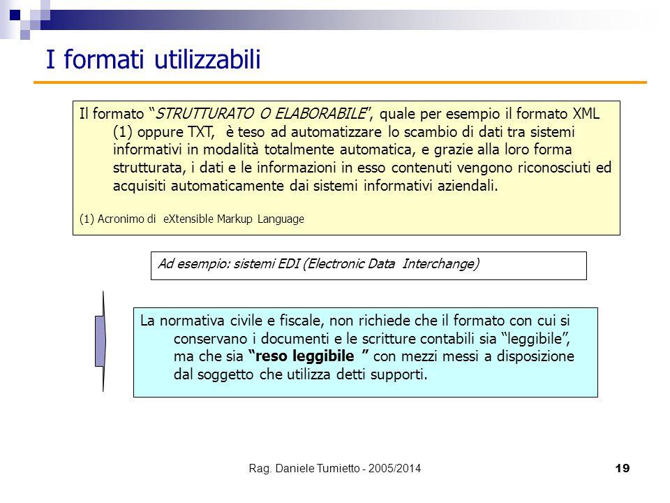 """19 Il formato """"STRUTTURATO O ELABORABILE"""", quale per esempio il formato XML (1) oppure TXT, è teso ad automatizzare lo scambio di dati tra sistemi inf"""