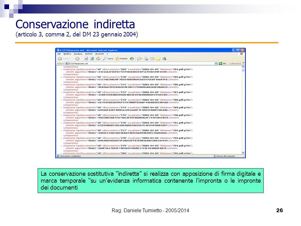 """26 La conservazione sostitutiva """"indiretta"""" si realizza con apposizione di firma digitale e marca temporale """"su un'evidenza informatica contenente l'i"""