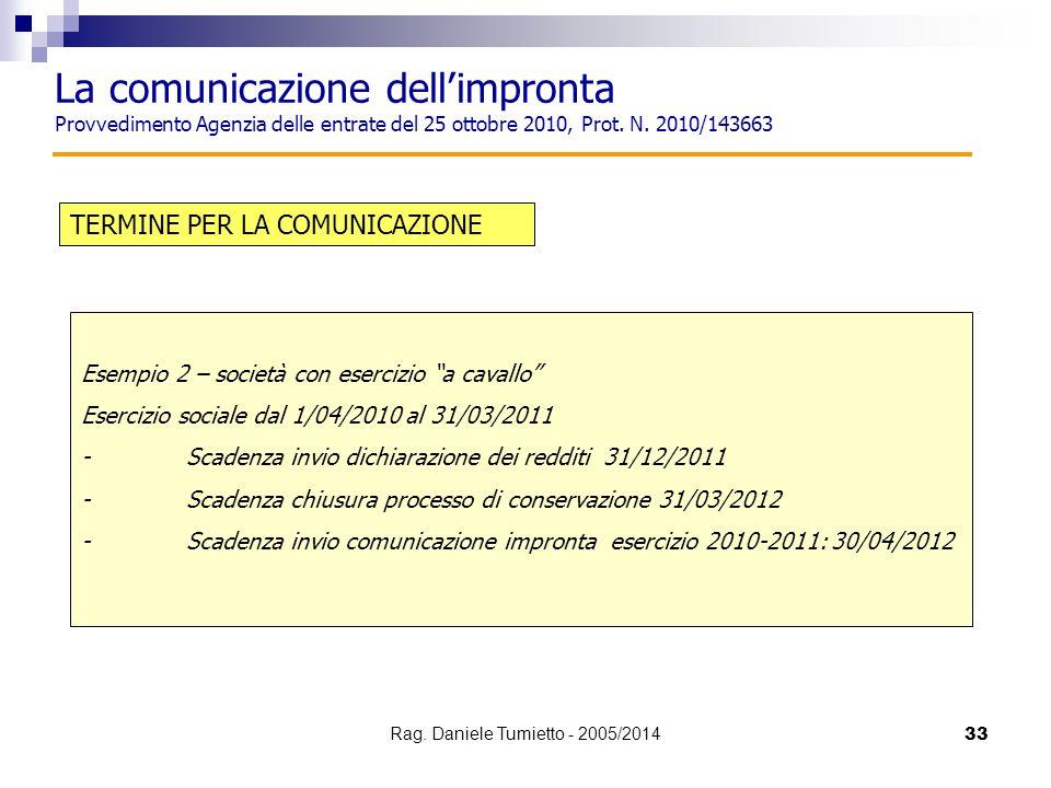 """33 TERMINE PER LA COMUNICAZIONE Esempio 2 – società con esercizio """"a cavallo"""" Esercizio sociale dal 1/04/2010 al 31/03/2011 -Scadenza invio dichiarazi"""