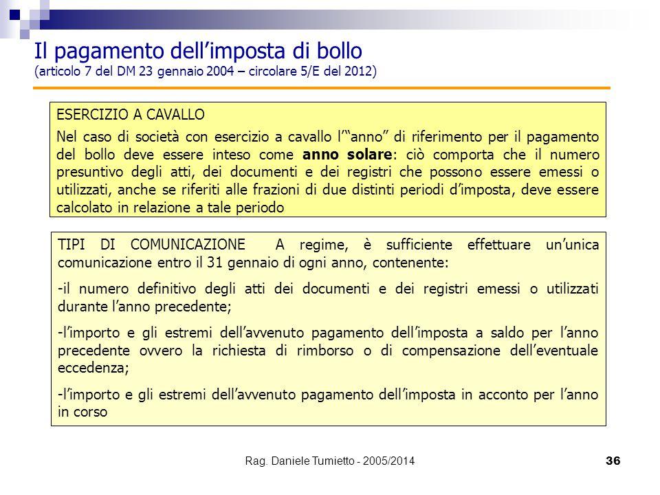 36 Il pagamento dell'imposta di bollo (articolo 7 del DM 23 gennaio 2004 – circolare 5/E del 2012) ESERCIZIO A CAVALLO Nel caso di società con eserciz