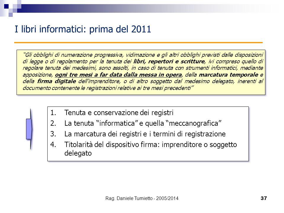 """37 """"Gli obblighi di numerazione progressiva, vidimazione e gli altri obblighi previsti dalle disposizioni di legge o di regolamento per la tenuta dei"""