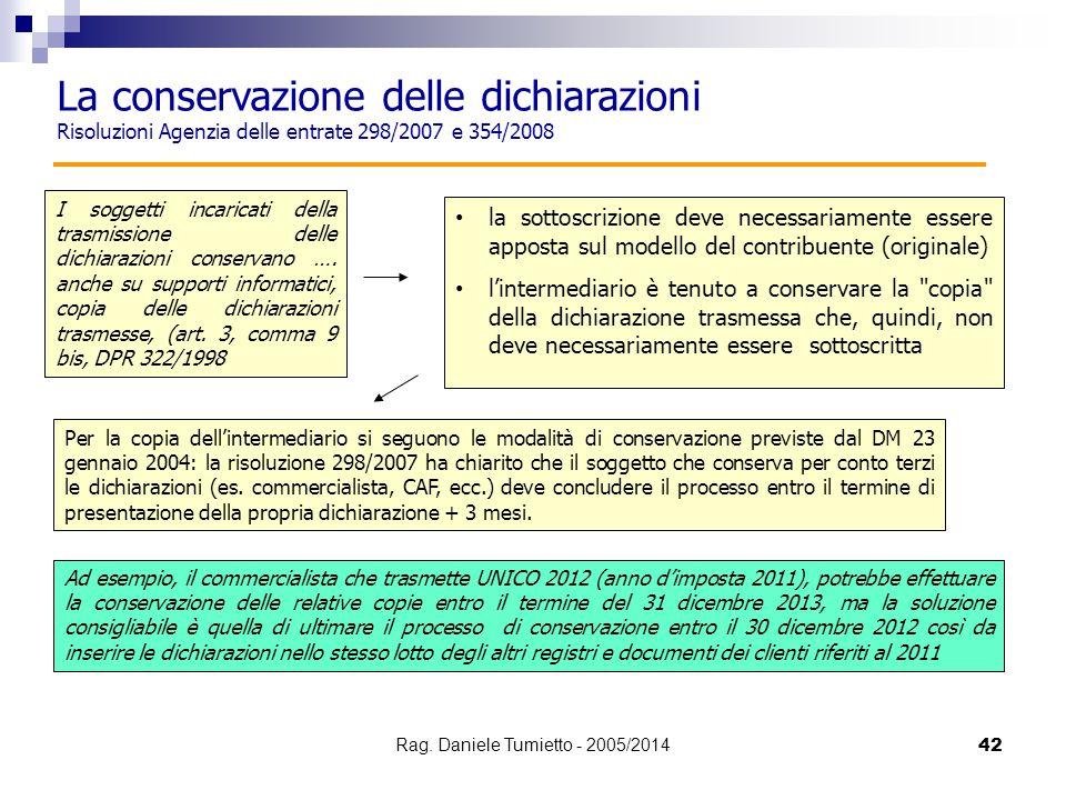 La conservazione delle dichiarazioni Risoluzioni Agenzia delle entrate 298/2007 e 354/2008 I soggetti incaricati della trasmissione delle dichiarazion