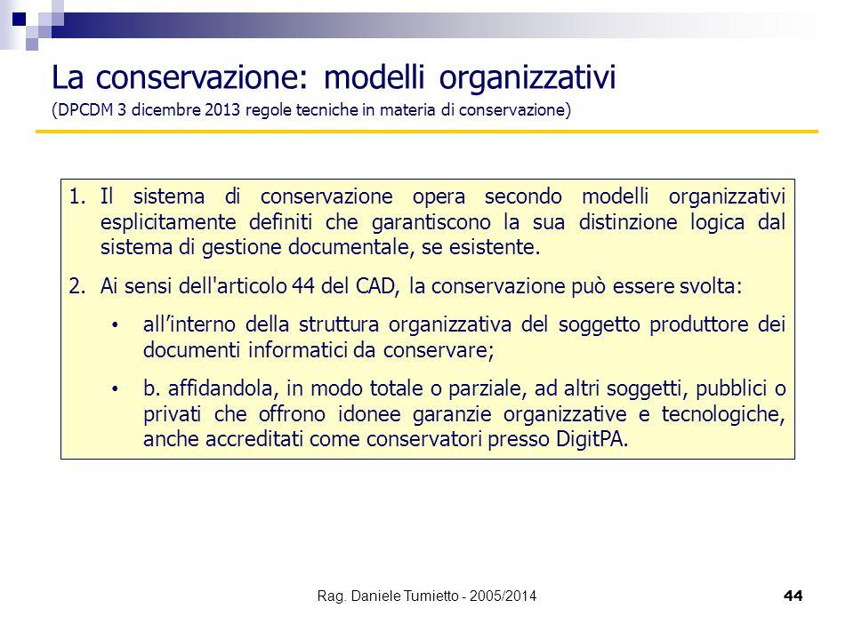 1.Il sistema di conservazione opera secondo modelli organizzativi esplicitamente definiti che garantiscono la sua distinzione logica dal sistema di ge