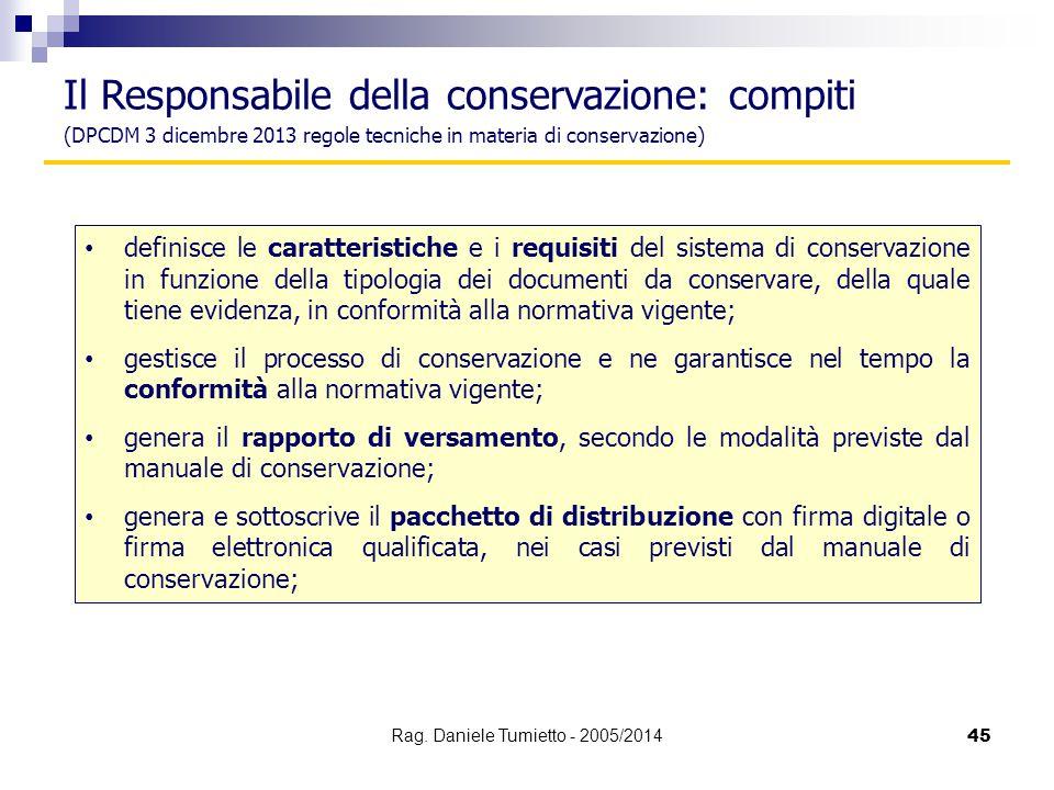 definisce le caratteristiche e i requisiti del sistema di conservazione in funzione della tipologia dei documenti da conservare, della quale tiene evi