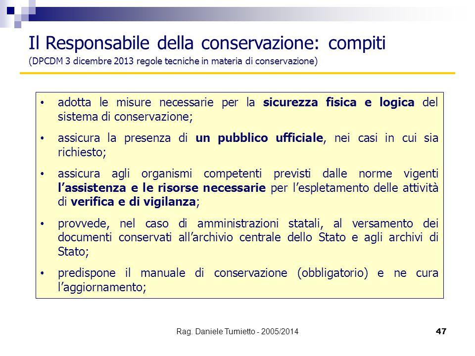 adotta le misure necessarie per la sicurezza fisica e logica del sistema di conservazione; assicura la presenza di un pubblico ufficiale, nei casi in