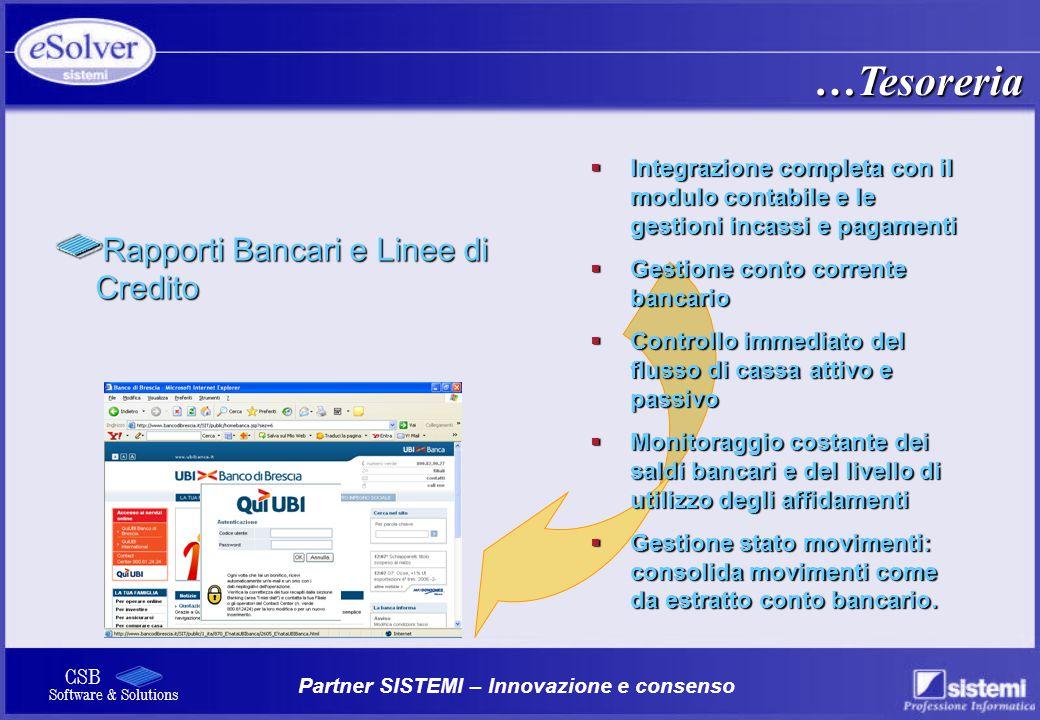 Partner SISTEMI – Innovazione e consenso CSB Software & Solutions Rapporti Bancari e Linee di Credito  Integrazione completa con il modulo contabile
