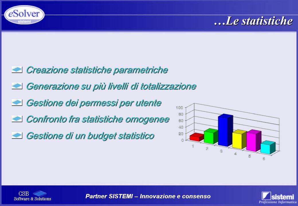 Partner SISTEMI – Innovazione e consenso CSB Software & Solutions Creazione statistiche parametriche Creazione statistiche parametriche Generazione su
