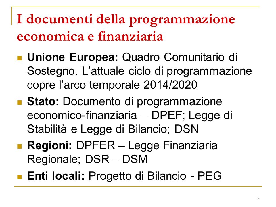 3 Il bilancio degli enti territoriali, documenti di programmazione La programmazione si esprime attraverso:  La relazione previsionale e programmatica  Il bilancio pluriennale  Il piano triennale delle opere pubbliche  Il bilancio annuale di previsione  Il Piano Esecutivo di Gestione (PEG) Il bilancio, documento di programmazione