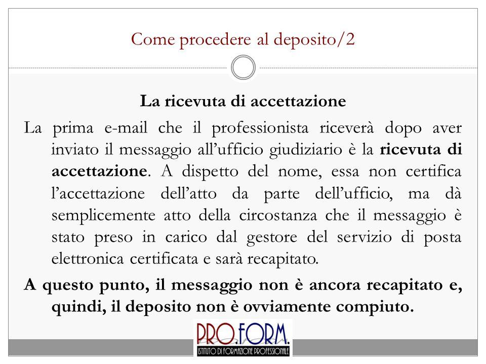 Come procedere al deposito/2 La ricevuta di accettazione La prima e-mail che il professionista riceverà dopo aver inviato il messaggio all'ufficio giu