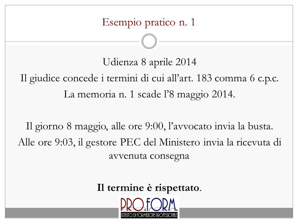 Esempio pratico n. 1 Udienza 8 aprile 2014 Il giudice concede i termini di cui all'art. 183 comma 6 c.p.c. La memoria n. 1 scade l'8 maggio 2014. Il g