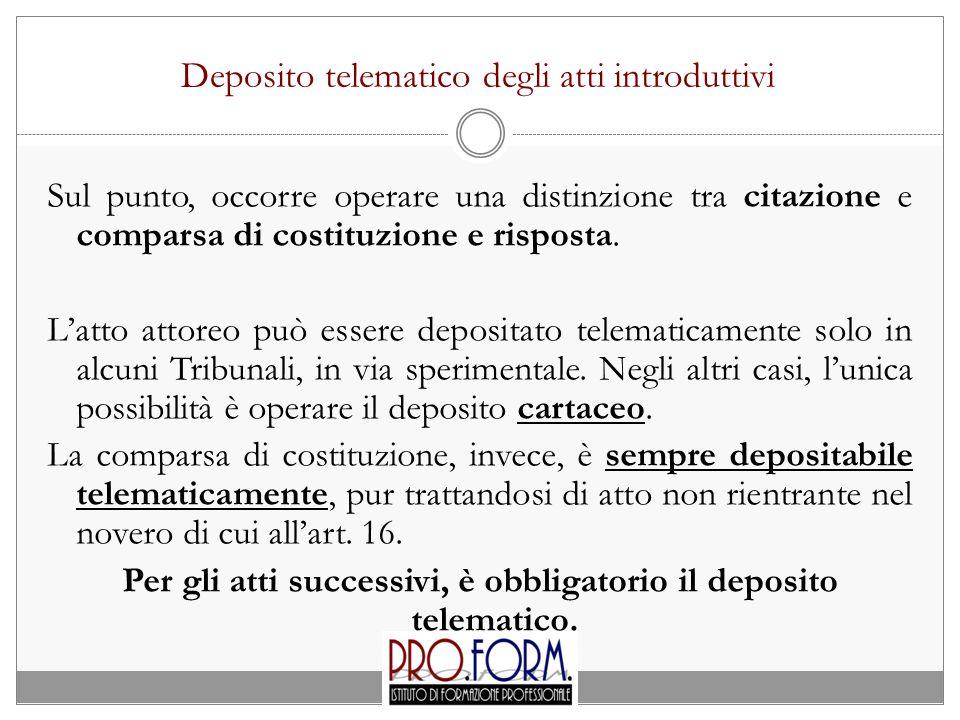 Deposito telematico degli atti introduttivi Sul punto, occorre operare una distinzione tra citazione e comparsa di costituzione e risposta. L'atto att