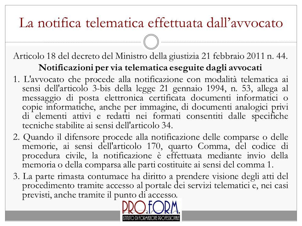 La notifica telematica effettuata dall'avvocato Articolo 18 del decreto del Ministro della giustizia 21 febbraio 2011 n. 44. Notificazioni per via tel
