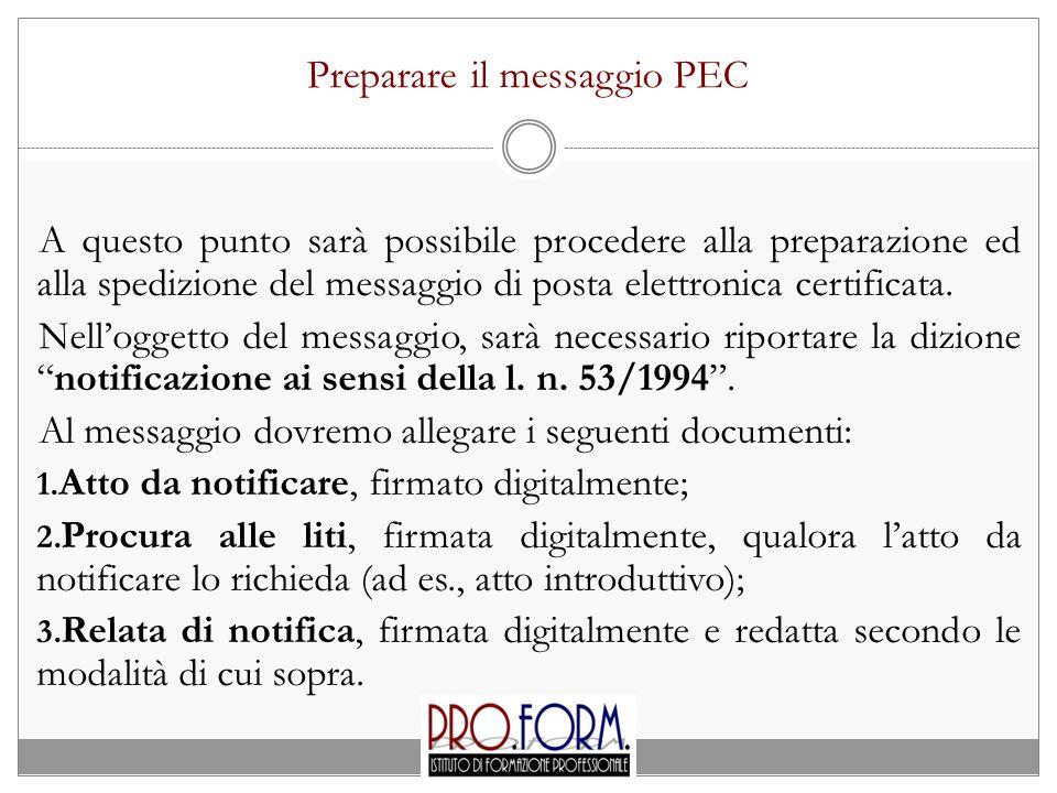 Preparare il messaggio PEC A questo punto sarà possibile procedere alla preparazione ed alla spedizione del messaggio di posta elettronica certificata
