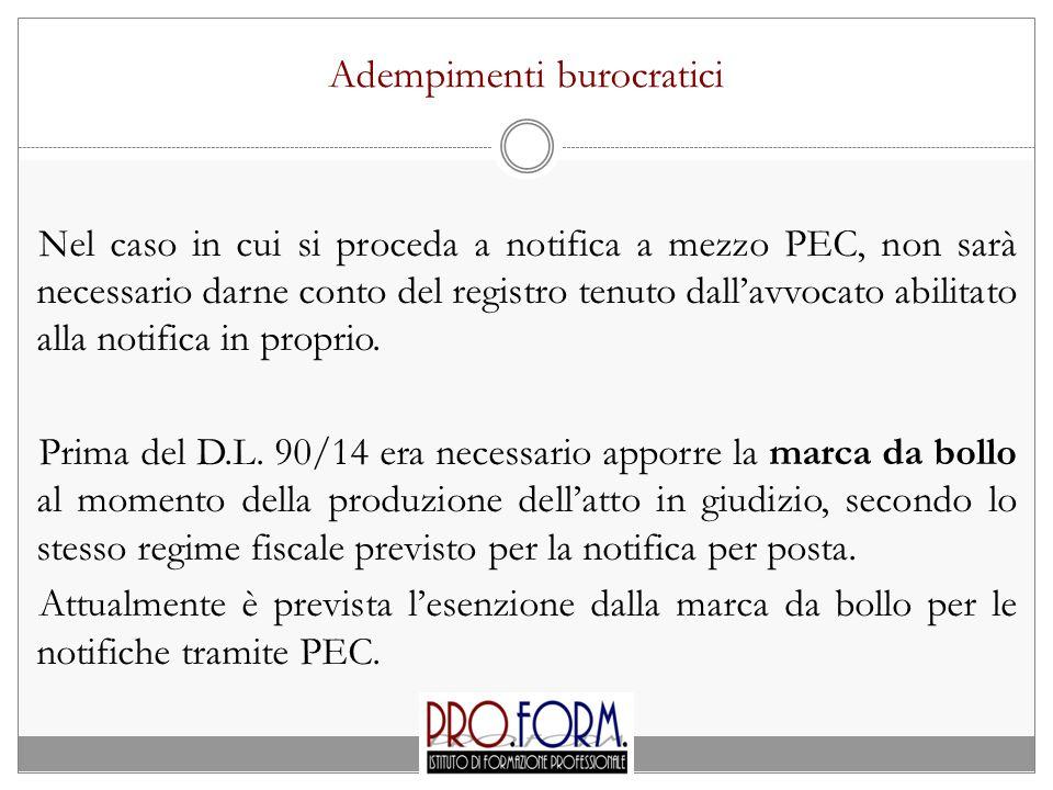 Adempimenti burocratici Nel caso in cui si proceda a notifica a mezzo PEC, non sarà necessario darne conto del registro tenuto dall'avvocato abilitato
