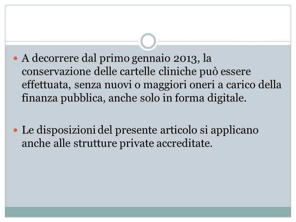 A decorrere dal primo gennaio 2013, la conservazione delle cartelle cliniche può essere effettuata, senza nuovi o maggiori oneri a carico della finanz