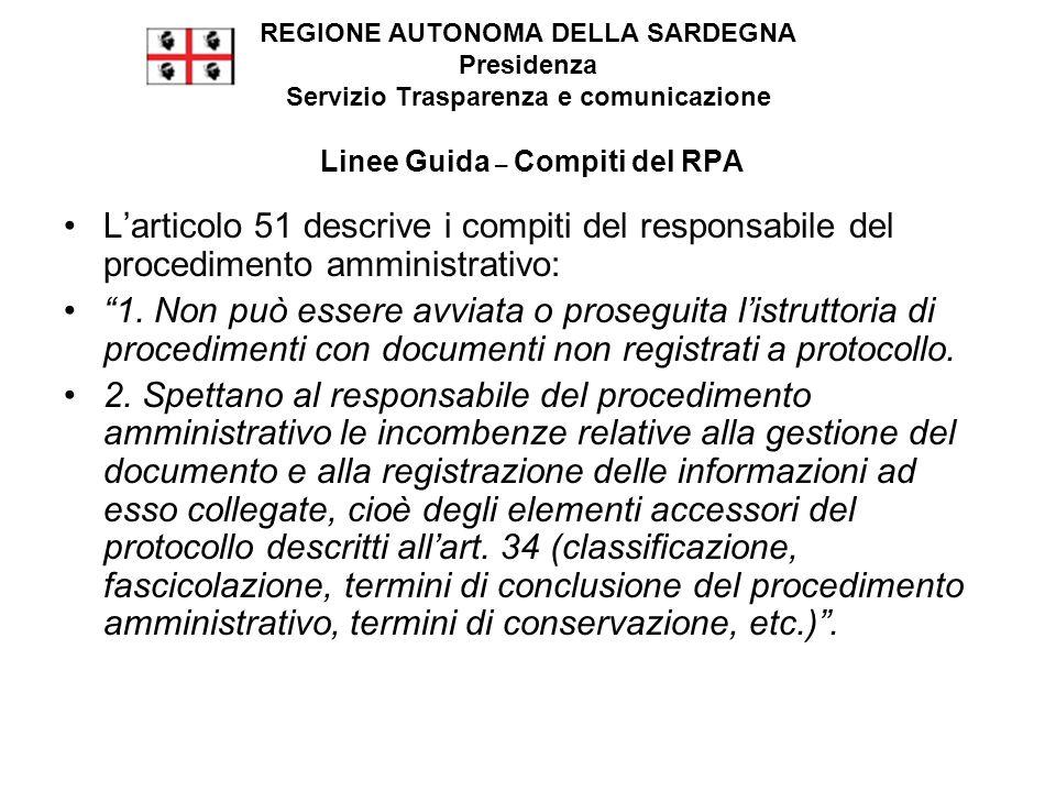 L'articolo 51 descrive i compiti del responsabile del procedimento amministrativo: 1.