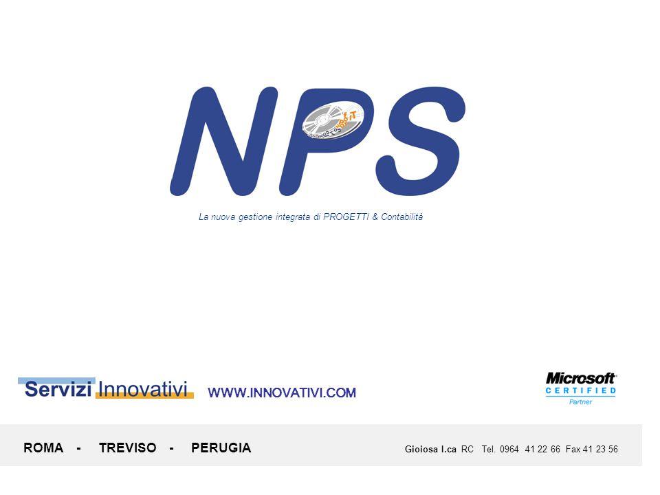 ROMA - TREVISO - PERUGIA Gioiosa I.ca RC Tel. 0964 41 22 66 Fax 41 23 56 WWW.INNOVATIVI.COM La nuova gestione integrata di PROGETTI & Contabilità