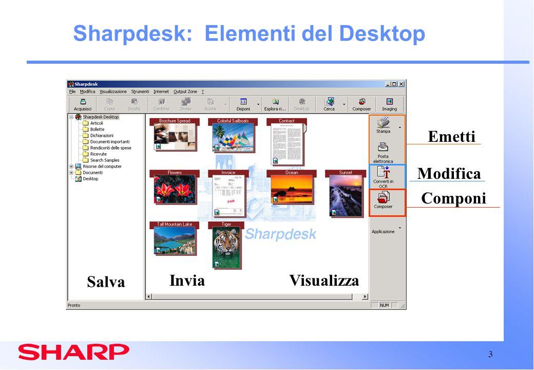 14 Area di lavoro Composer Sharpdesk: Composer Integrazione con Sharpdesk Desktop (continua) Si può aprire in una finestra Sharpdesk completa La barra degli strumenti cambia per riflettere la finestra attiva (Sharpdesk o Composer) Finestra regolabile Area di lavoro Desktop Visualizzazione Cartella Finestra di riferimento