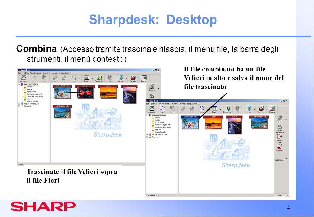 15 Area di lavoro Composer Sharpdesk: Composer Integrazione con Sharpdesk Desktop (continua) Trascina e rilascia I file dal desktop al Composer per riordinare gli stessi File originale # di pagine e data di creazione E' possibile chiudere la finestra di riferimento per aumentare lo spazio di lavoro di Composer