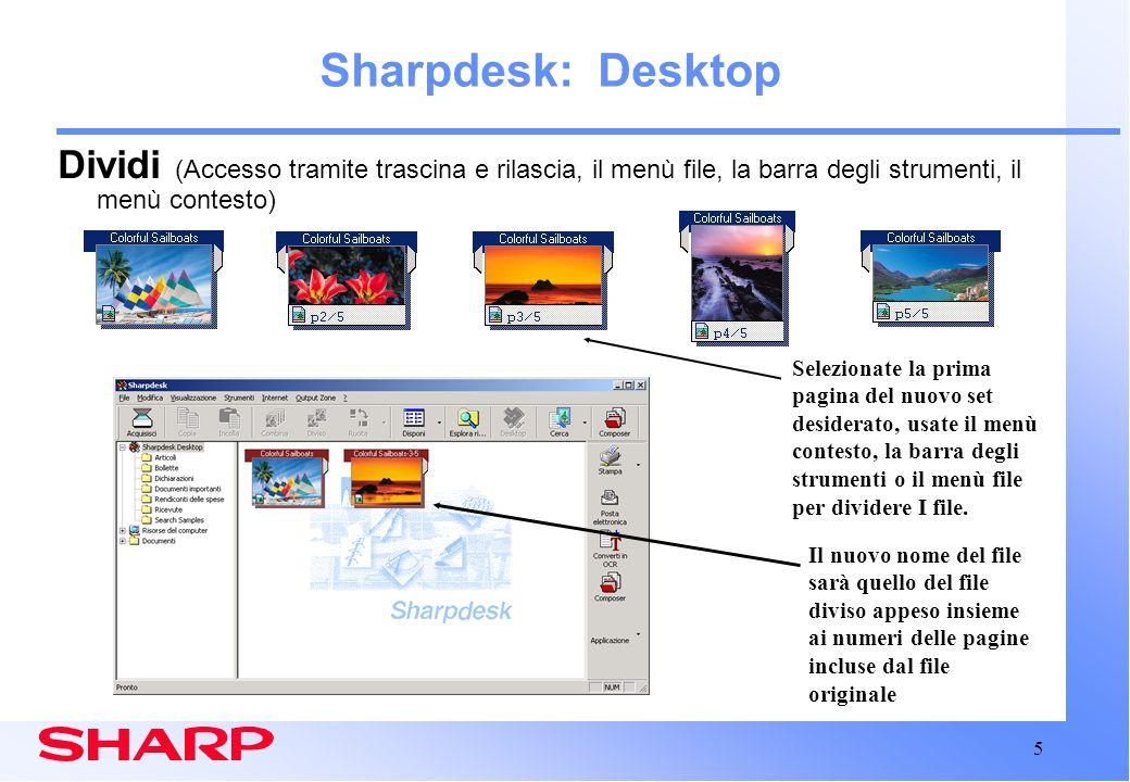 6 Sharpdesk: Desktop Ruota Immagine Incrementi di 90 gradi Accesso tramite il menù Modifica o cliccate con il tasto destro del mouse