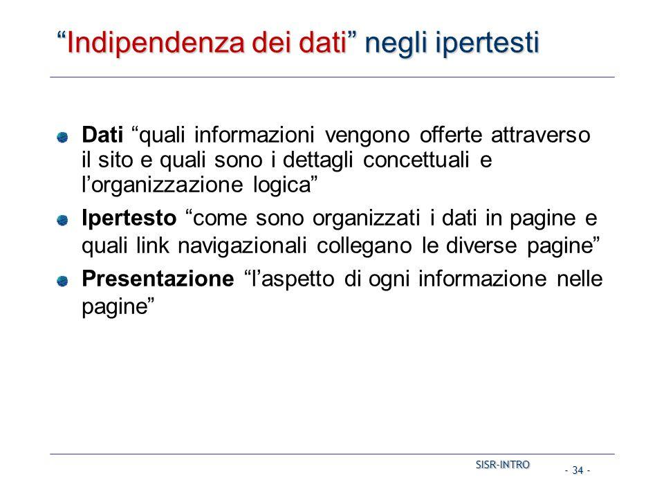 """SISR-INTRO SISR-INTRO - 34 - """"Indipendenza dei dati"""" negli ipertesti Dati """"quali informazioni vengono offerte attraverso il sito e quali sono i dettag"""
