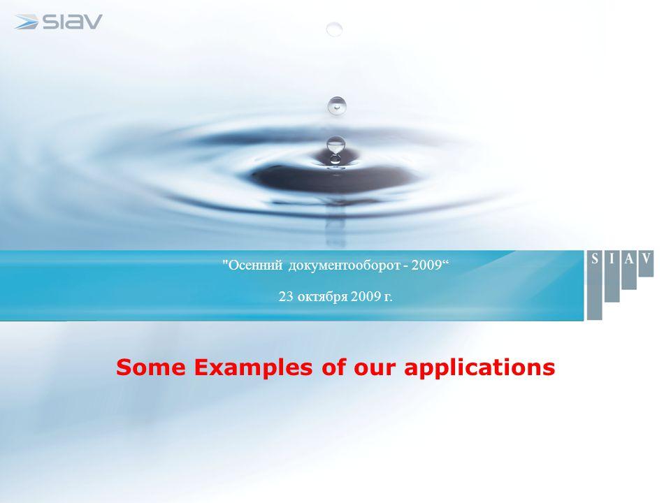 Осенний документооборот - 2009 23 октября 2009 г. Some Examples of our applications