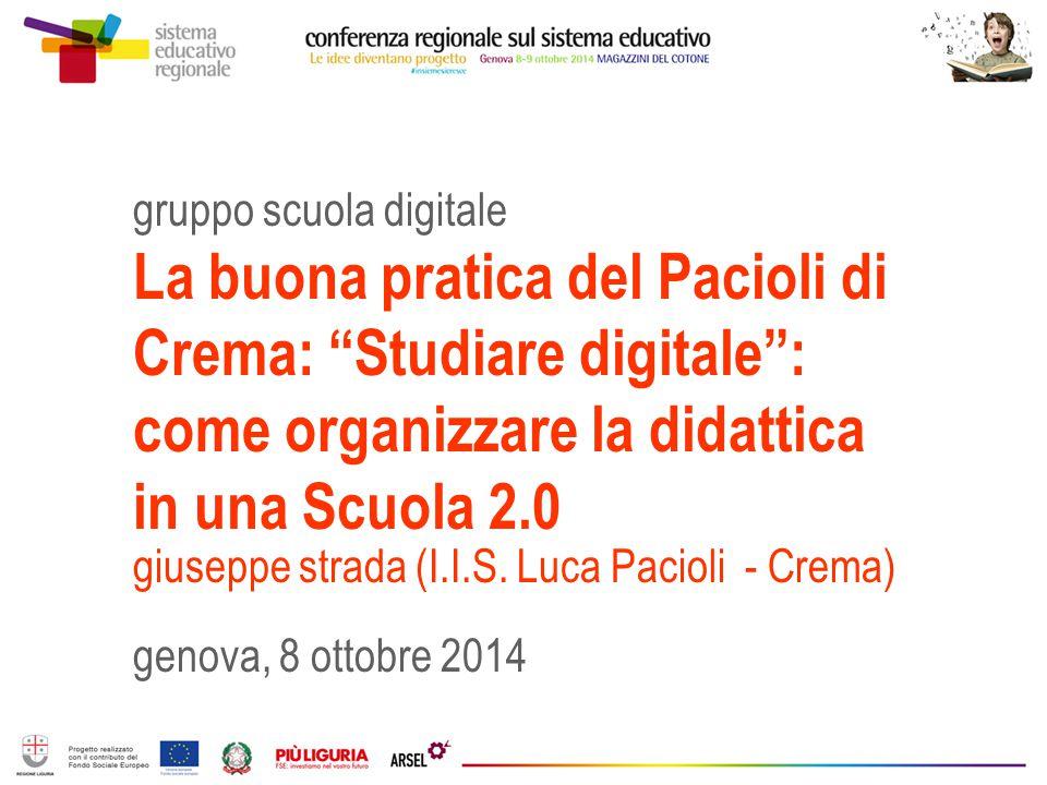 """gruppo scuola digitale La buona pratica del Pacioli di Crema: """"Studiare digitale"""": come organizzare la didattica in una Scuola 2.0 giuseppe strada (I."""