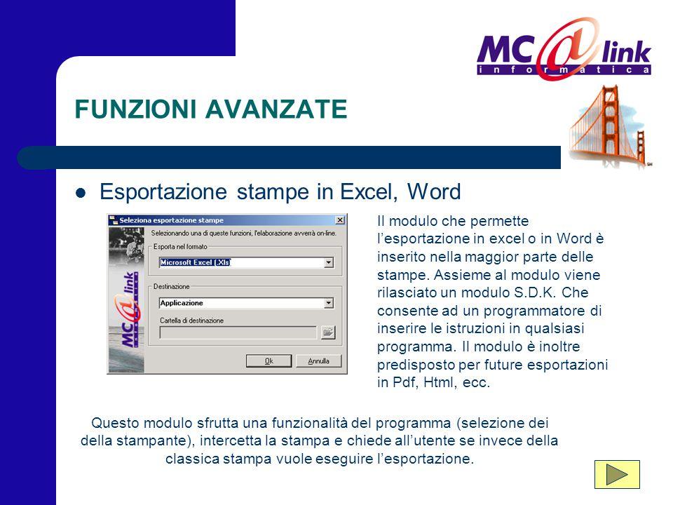 FUNZIONI AVANZATE Esportazione stampe in Excel, Word Il modulo che permette l'esportazione in excel o in Word è inserito nella maggior parte delle sta