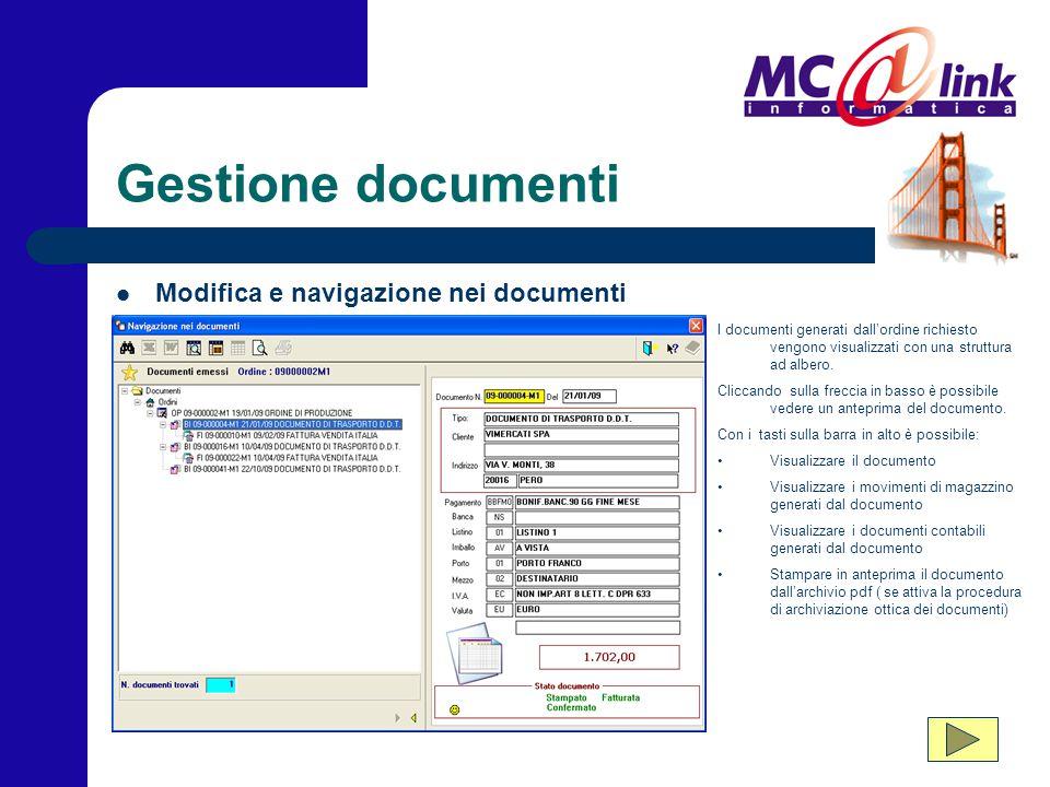 Gestione documenti I documenti generati dall'ordine richiesto vengono visualizzati con una struttura ad albero. Cliccando sulla freccia in basso è pos