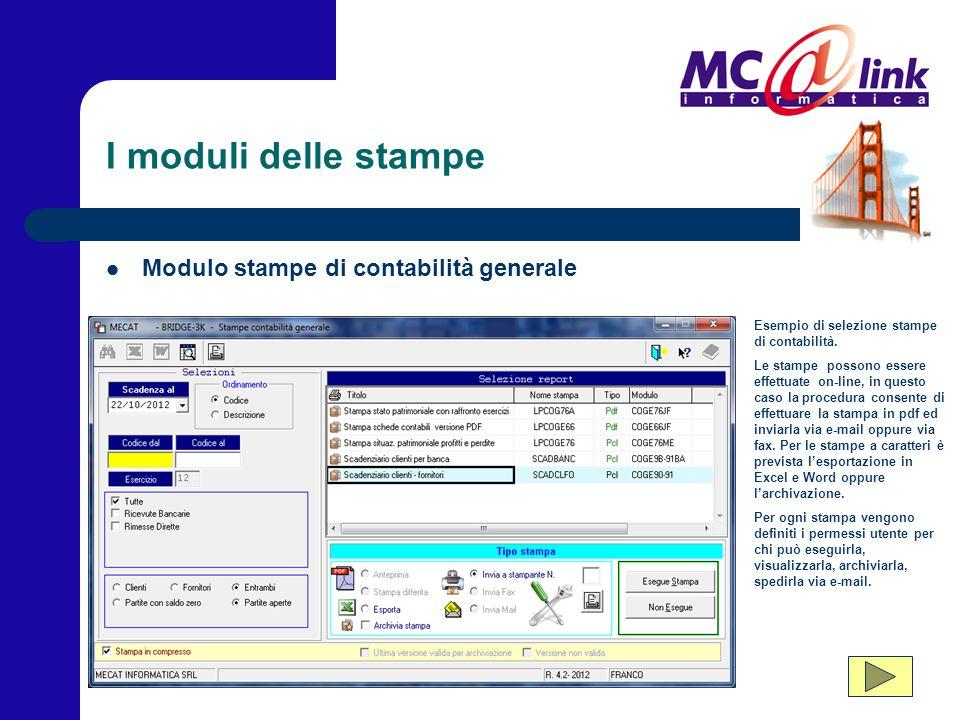 I moduli delle stampe Modulo stampe di contabilità generale Esempio di selezione stampe di contabilità. Le stampe possono essere effettuate on-line, i