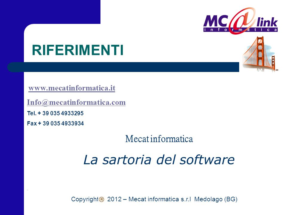 RIFERIMENTI www.mecatinformatica.it Info@mecatinformatica.com Tel.