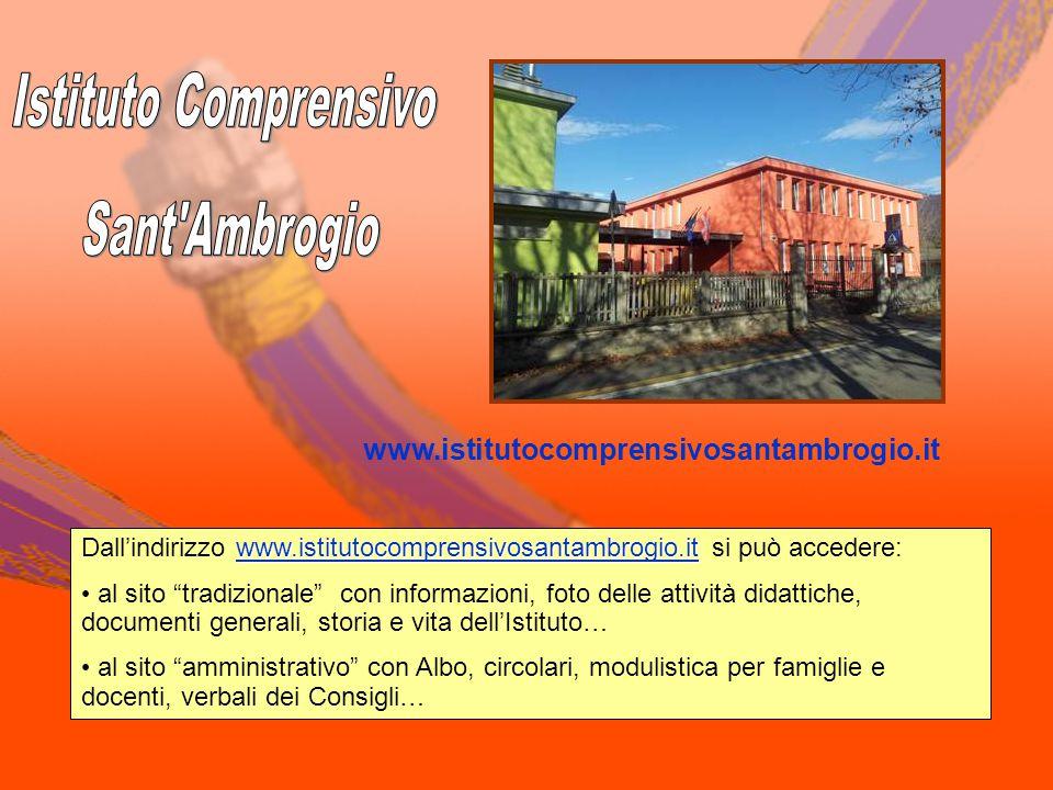 www.istitutocomprensivosantambrogio.it Dall'indirizzo www.istitutocomprensivosantambrogio.it si può accedere:www.istitutocomprensivosantambrogio.it al