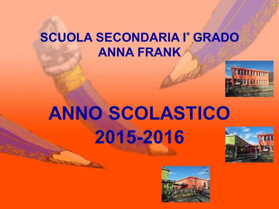 SCUOLA SECONDARIA I° GRADO ANNA FRANK ANNO SCOLASTICO 2015-2016