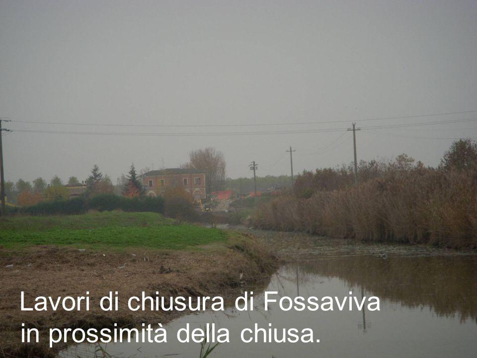 Lavori di chiusura di Fossaviva in prossimità della chiusa.