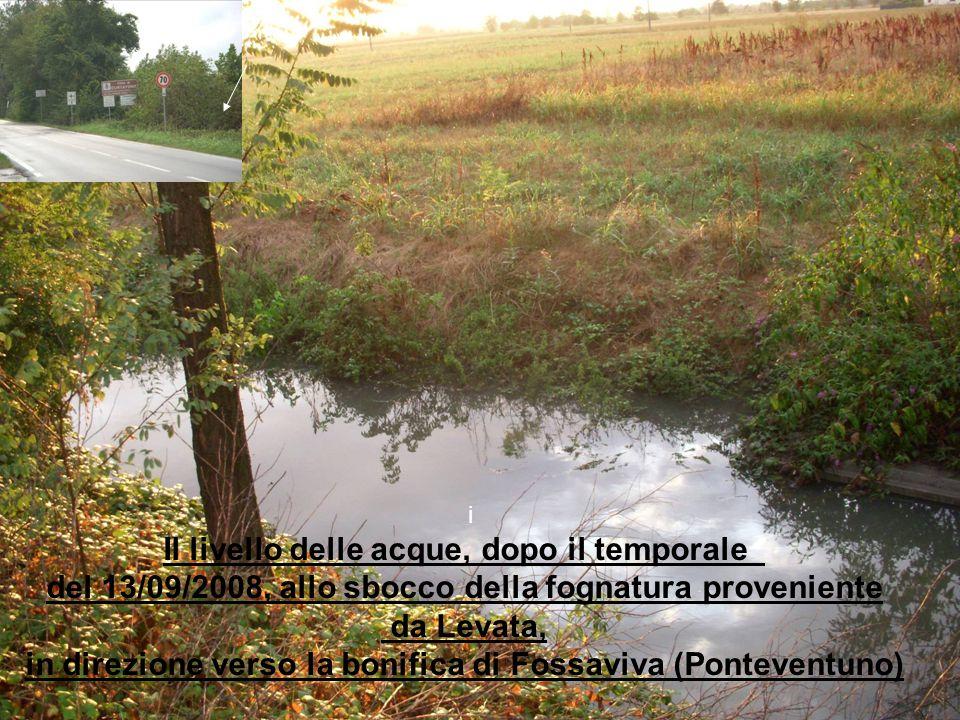 i Il livello delle acque, dopo il temporale del 13/09/2008, allo sbocco della fognatura proveniente da Levata, in direzione verso la bonifica di Fossa