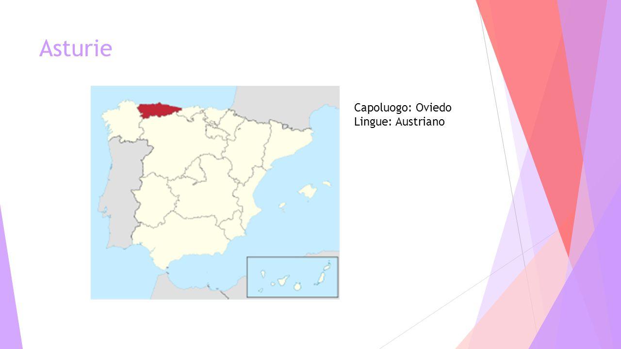 Asturie Capoluogo: Oviedo Lingue: Austriano